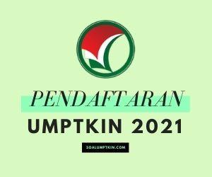 PENDAFTARAN UMPTKIN 2021 cara daftar um ptkin 2021